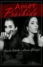 Amor Proibido - Camren (G!P) by JaureguiCabello09