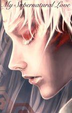 My Supernatural Love (Sesshomaru Fanfiction) by WeekendVamp