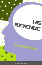 His Revenge [Ongoing] by likhitha9