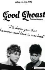 Good Ghoast (Cashton) ✔ by mikey_is_my_kitty