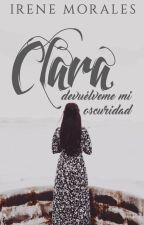 Clara, devuélveme mi oscuridad by DieIIa