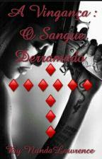 A Vingança:O Sangue Derramado by NandaLawrence