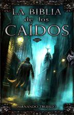 """Saga """"La Biblia de los Caidos"""" by ChrisMorales91"""