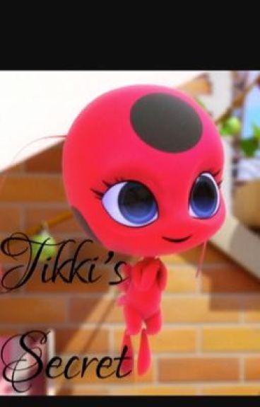 Tikki's Secret