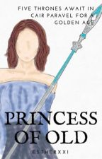 Princess of Old (Narnia Fanfiction) by EstherXXI