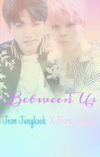 Between Us [Complete] by Ryanjayhop