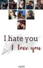 I hate you/I love you  |Su Cameron Dallas  by AgillB