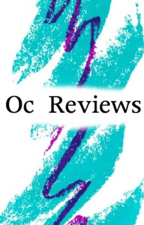 OC Reviews [now closed bc of personal issues] - Regina