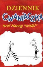 """Dziennik Cwaniaczka *Król Manny """"wielki""""* by majster323"""