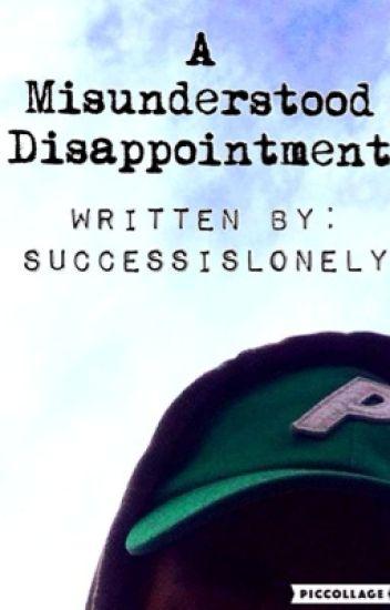 A Misunderstood Disappointment (Jaden Delarosa)