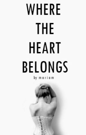 Where The Heart Belongs by Guesswho1417