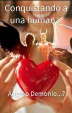 Conquistando a una humana by AnahiRodriguez0000