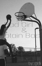 CAPTAIN BASKET AND BAD GIRL by dyastr