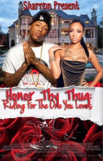 Honor Thy Thug: Riding For The One You Loves