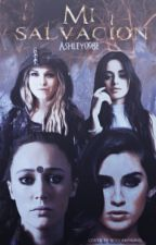 Mi Salvación (Camren & Clexa)[Mini-Fic] by Ashley098e