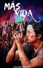 Más Vida (Glenn Rhee y Tú)  by LaurenCohan107