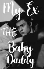 My Ex the Baby Daddy | E. D by PandaCronicles