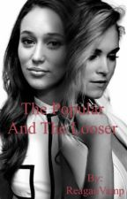 The Popular and The Looser [Clexa] by ReaganVamp