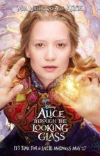 Alice Through The Looking Glass (2016) by DimasFarkhan12