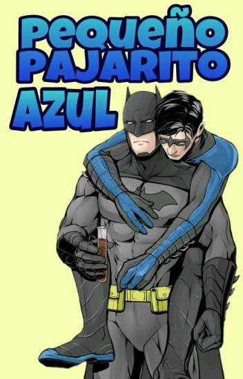 Pequeño pajarito azul (Batman x Nightwing)