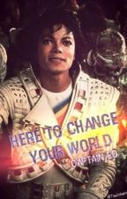 Here to Change Your World [ Captain Eo / Michael Jackson ] by Tashikana