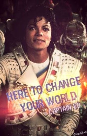 Here to Change Your World [ Captain Eo / Michael Jackson ]