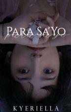 Para Sa'yo | ✔ by feminovelist