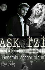 AŞK İZİ by yazarinizz_