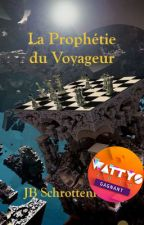 La Prophétie du Voyageur by JBSchrottenloher