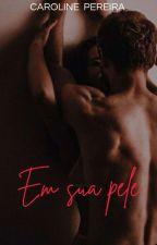 Em Sua Pele (You & I) #Wattys2017 by Caah_pereiira