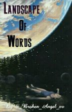 Landscape of Words by vx_Broken_Angel_xv