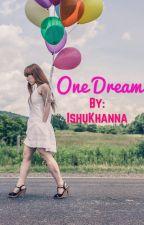OneDream:Khwaab❤️ by IshuKhanna3
