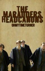 The Marauders Headcanons by kwikspells