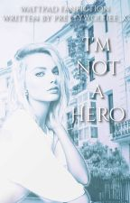 I'm not a Hero || Miraculous by prettywolfiee_x