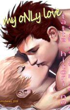 my ONly love (tatta hitori no aishiteiru hito) by viruzhoney