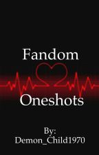 Fandoms x Reader Oneshots and Preferences by Demon_Child1970