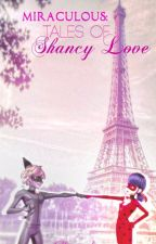 Miraculous: Tales of Shancy Love by ShancyLove