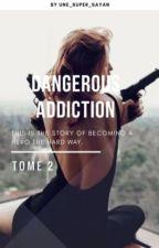 Dangerous Addiction II: Révélation. by Une_super_Sayan