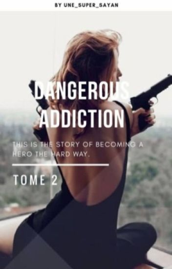 Dangerous Addiction II: Révélation.
