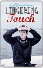 Lingering Touch (A Kim Taehyung Fanfic) by BlueIceeeeePrincess