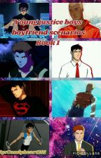 Young Justice Boyfriend scenerios(on Hold) by candyheart101