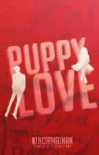 Puppy Love  by kincirmainan