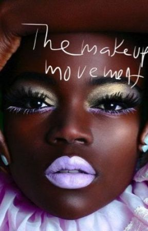 The makeup movement (or how we destroyed the world) by SapphireBee