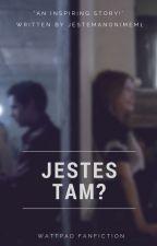 Jesteś tam? || d.s by jestemanonimem1
