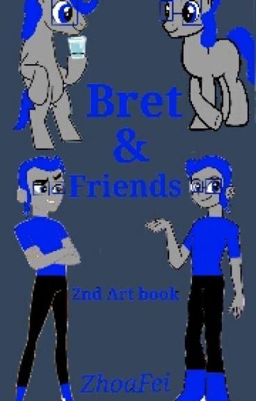 Bret & Friends