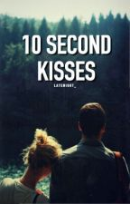 10 Second Kisses by latenight_
