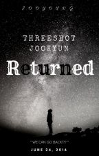 [MONSTA X][Threeshot][Jookyun] Returned by Joo_young
