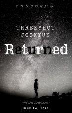 [MONSTA X][Threeshot][Jookyun] Returned by Joo_young