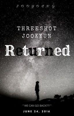 [MONSTA X][Threeshot][Jookyun] Returned