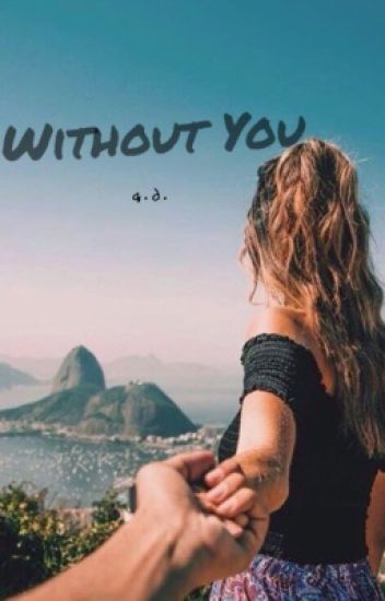 Without You ; G.D.